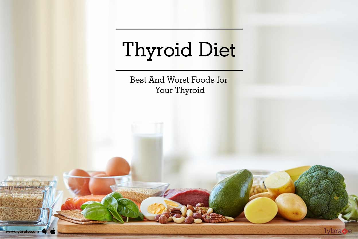 best and worst foods for your thyroid